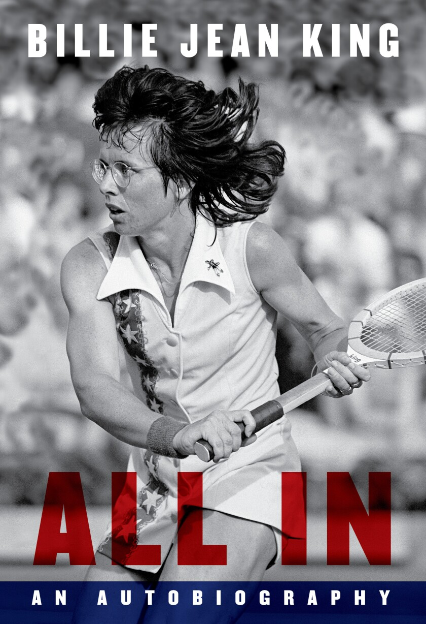 """Book jacket for """"All In"""" by Billie Jean King."""