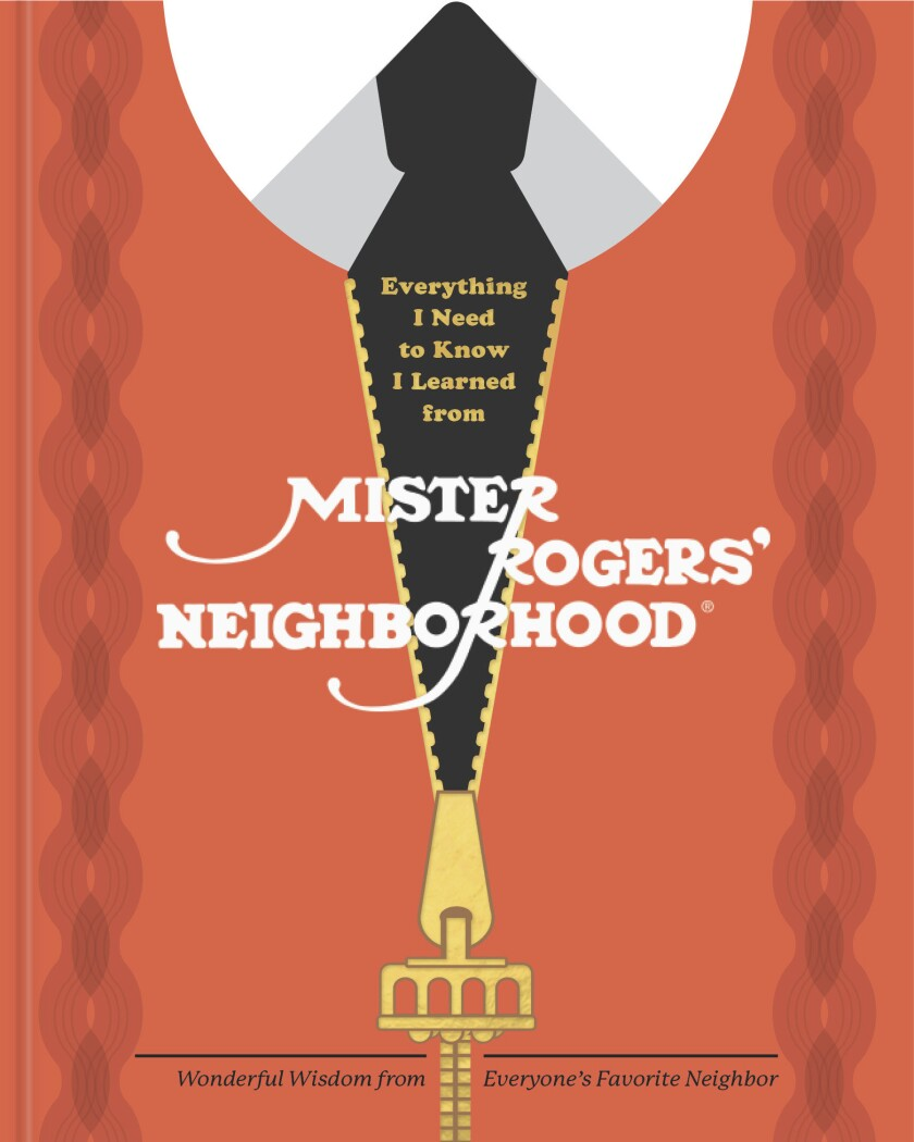 """This cover image released by Clarkson Potter shows """"Everything I Need to Know I Learned from Mister Rogers' Neighborhood"""" by Melissa Wagner. (Clarkson Potter via AP)"""