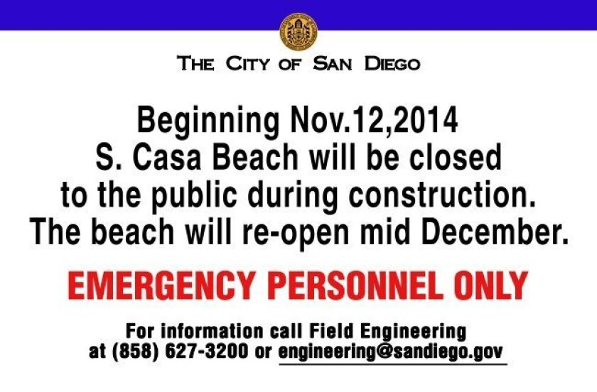 City of San Diego workers are installing signs to let the public know of the planned, one-month closure of South Casa beach to accomodate construction on the Children's Pool lifeguard tower project. All external work on the tower must cease before the seals' five-month pupping season begins on Dec.