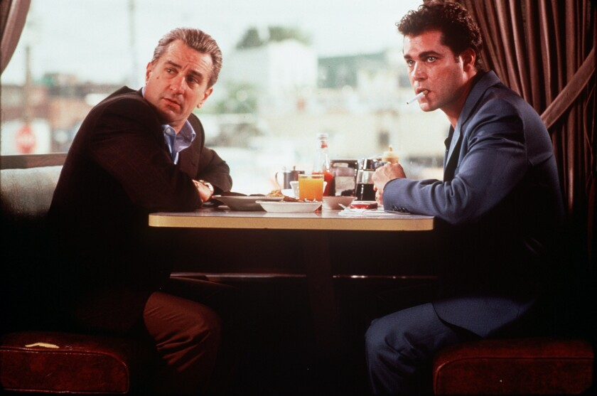 "Robert De Niro and Ray Liotta in ""GoodFellas,"" 1990."