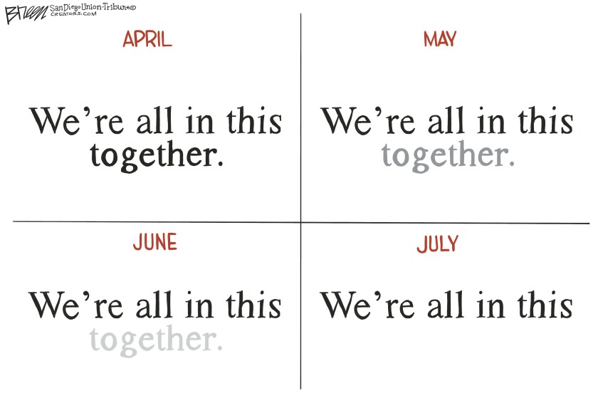 In this 4 panel Breen cartoon, the word 'together' in the phrase 'We're all in this together' fades away from April to July