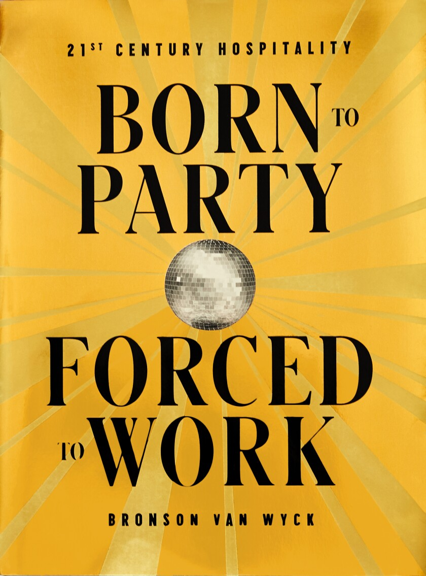 """Born to Party, Forced to Work"""
