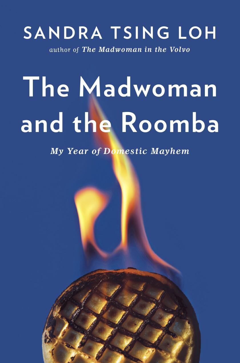 "Sandra Tsing Loh's ""The Madwoman and the Roomba."""