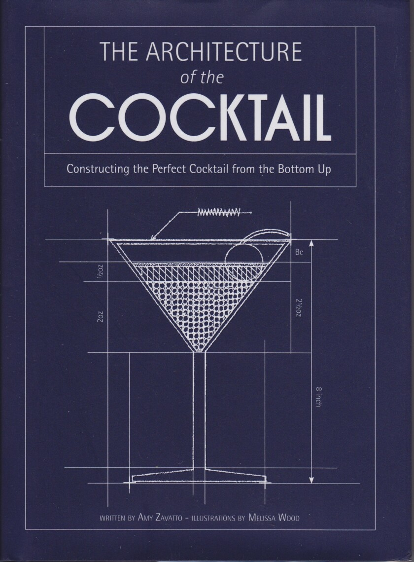 """""""The Architecture of the Cocktail"""" by Amy Zavatto, illustrated by Melissa Wood"""