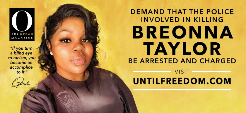 O, the Oprah magazine, commissioned 26 billboards featuring the late Breonna Taylor.