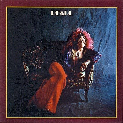 """Janis Joplin's 1971 """"Pearl"""" album cover. Tom Wilkes designed and photographed the cover."""