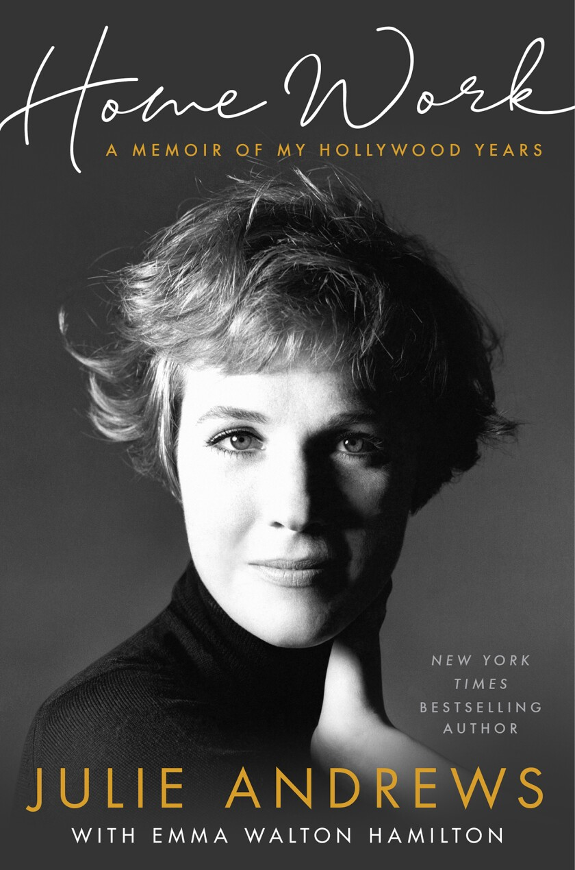 "Julie Andrews' new memoir, ""Home Work."""
