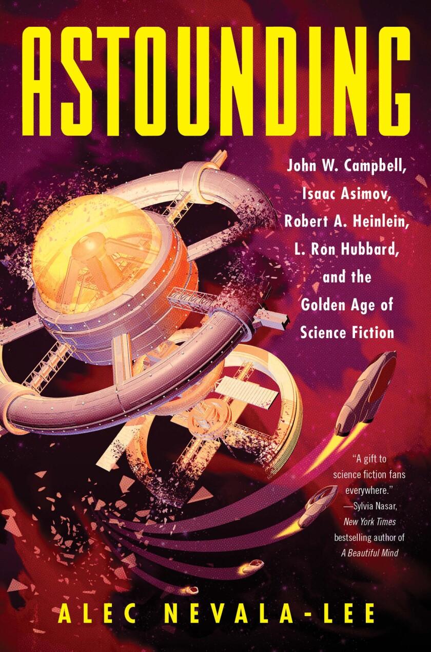 Book jacket for 'Astounding: John W. Campbell, Isaac Asimov, Robert A. Heinlein, L. Ron Hubbard, an