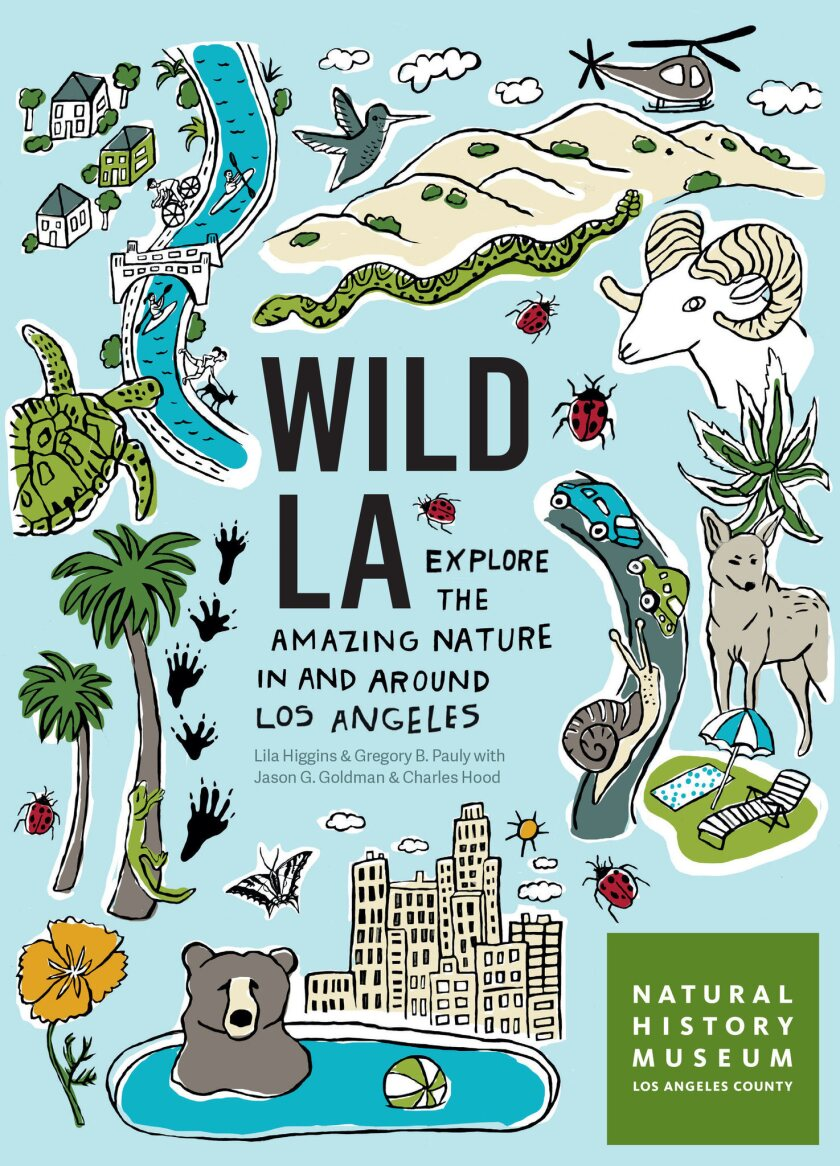 """A book jacket for """"Wild LA: Explore the Amazing Nature in and Around Los Angeles."""" Credit: Timber Pr"""