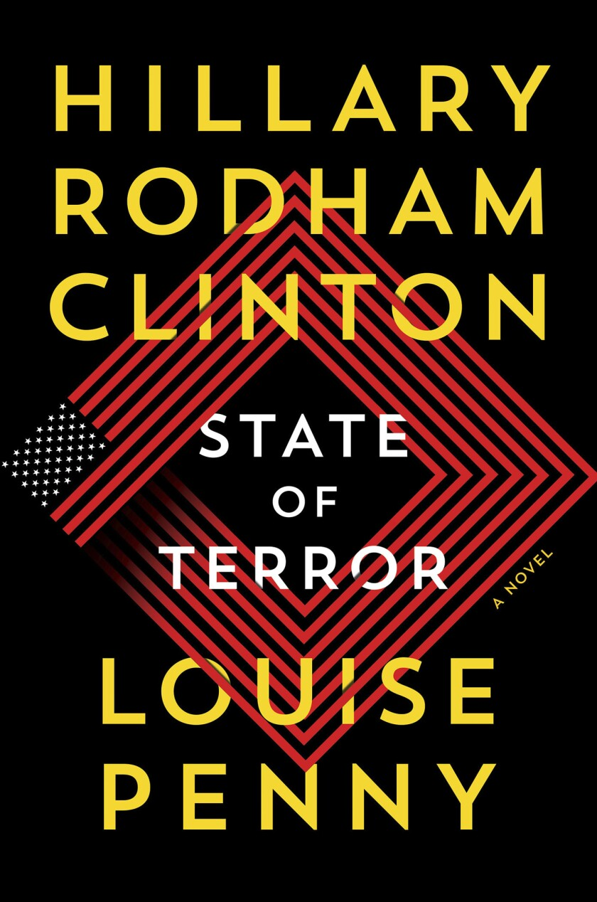 """This cover image released by Simon & Schuster shows """"State of Terror,"""" a novel by Hillary Rodham Clinton and Louise Penny. (Simon & Schuster via AP)"""