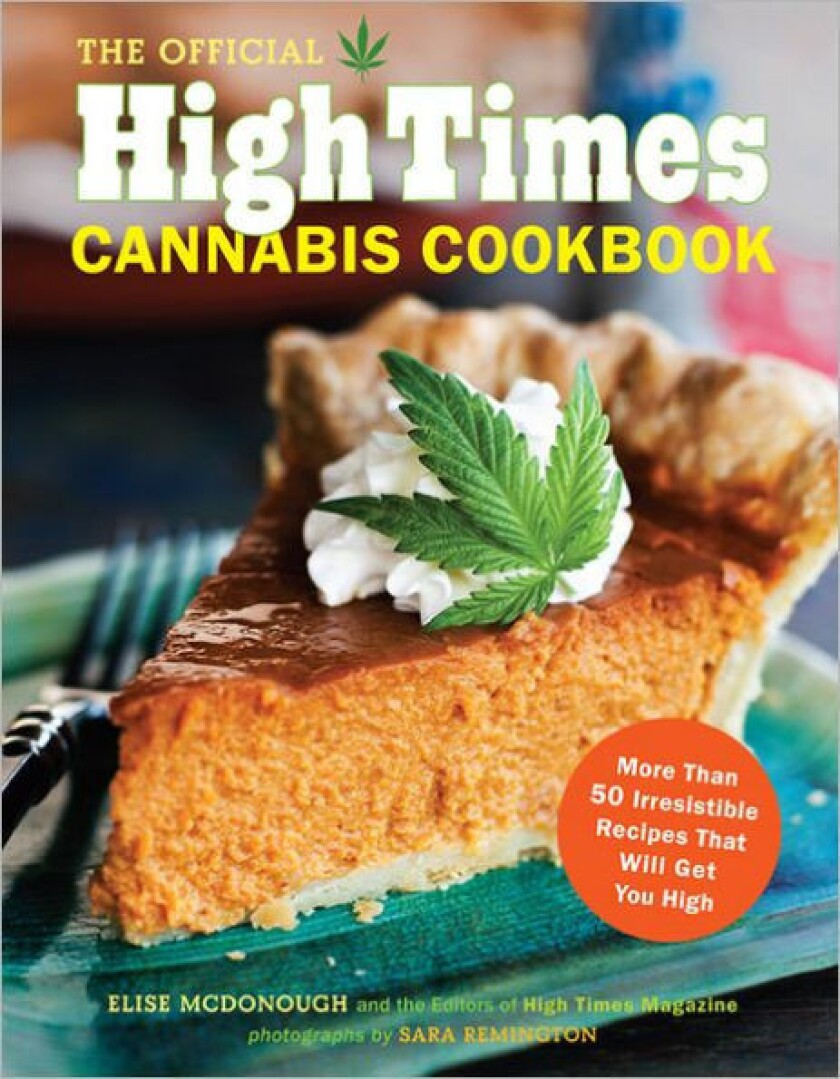 ?The Official High Times Cannabis Cookbook? by Elise McDonough and the editors of High Times Magazin
