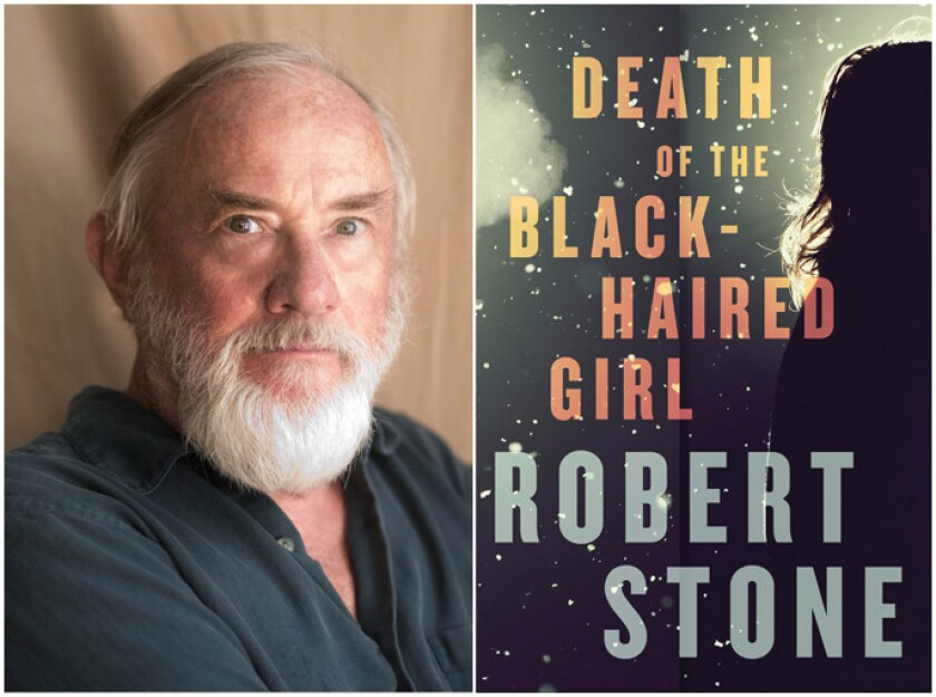 """Author Robert Stone and the cover of """"Death of the Black-Haired Girl."""""""
