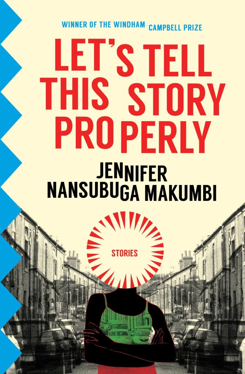 "A book jacket for Jennifer Nansubuga Makumbi's ""Let's Tell This Story Properly."" Credit: Transit Boo"