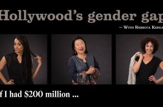 Hollywood's gender gap | If I had $200 million...