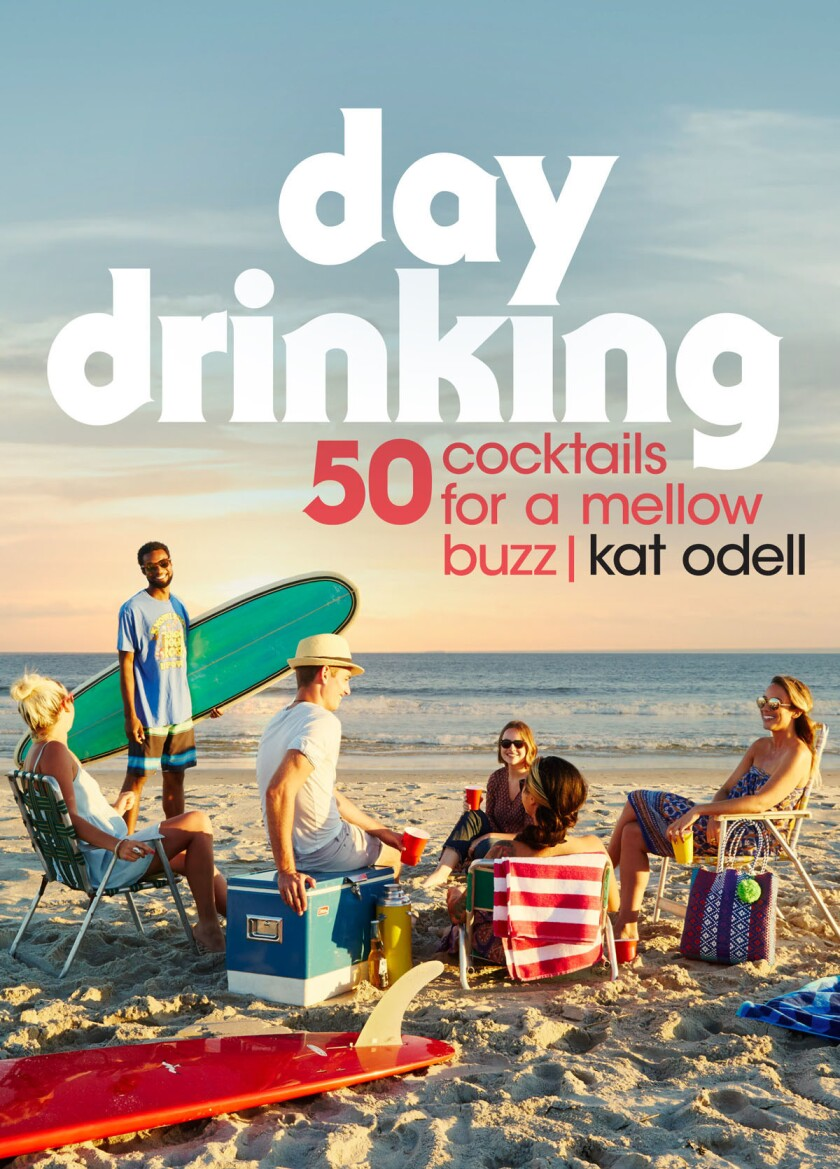 Day Drinking: 50 Cocktails for a Mellow Buzz. (Courtesy photo)