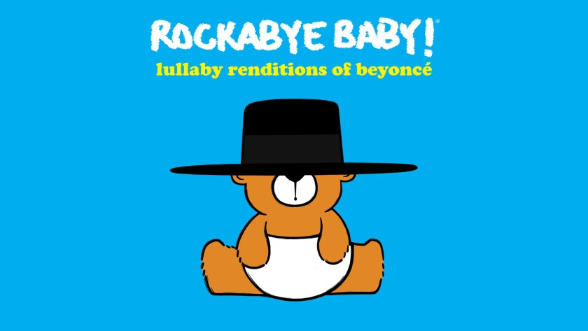 """Rockabye Baby! Lullaby Renditions of Beyoncé,"" an album of kid-friendly versions of the pop star's hits, will be released on Feb. 24."