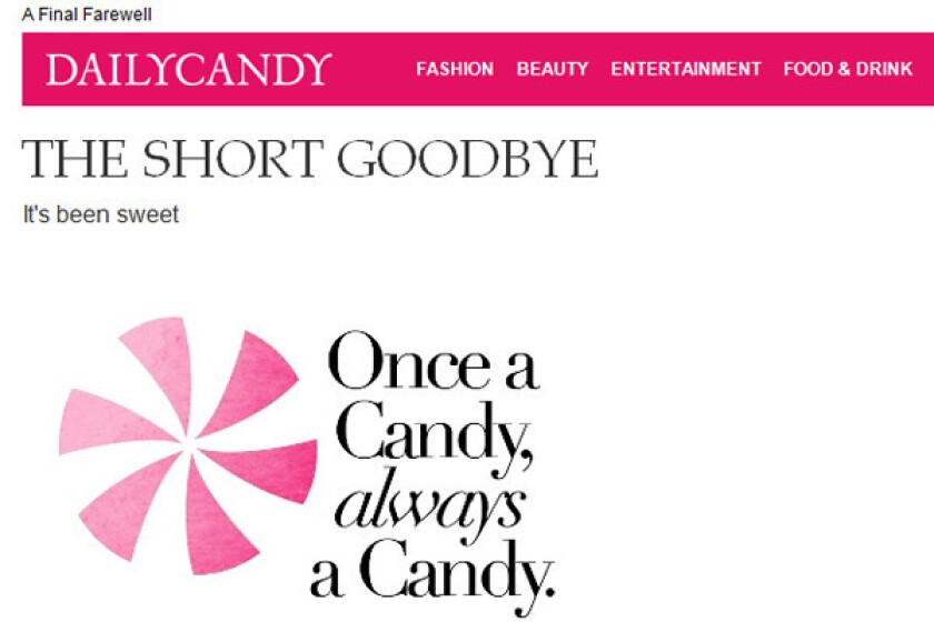Daily Candy announced Friday that it would close April 4.