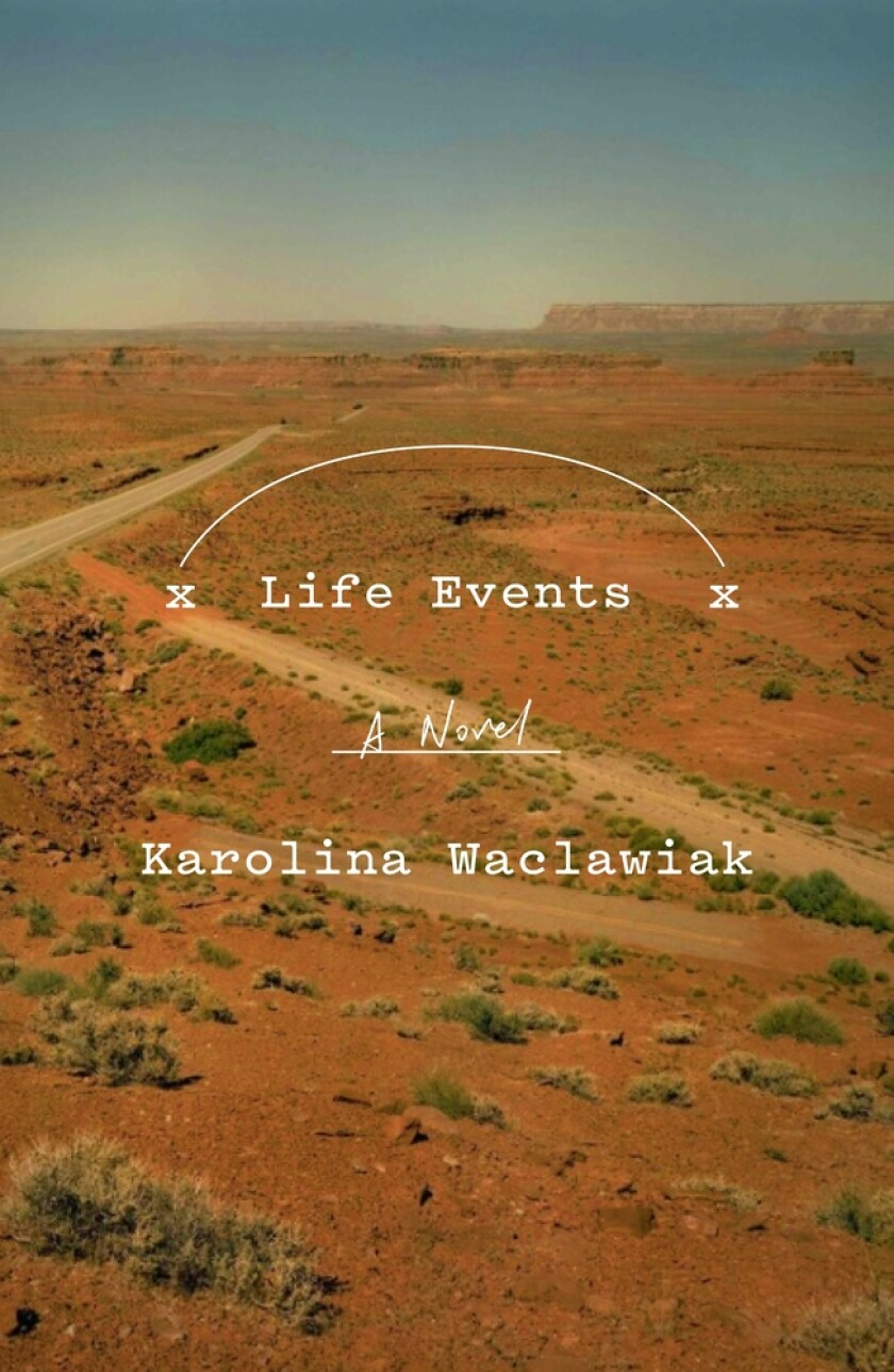 "A book jacket for Karolina Waclawiak's ""Life Events."" Credit: Farrar, Straus and Giroux"