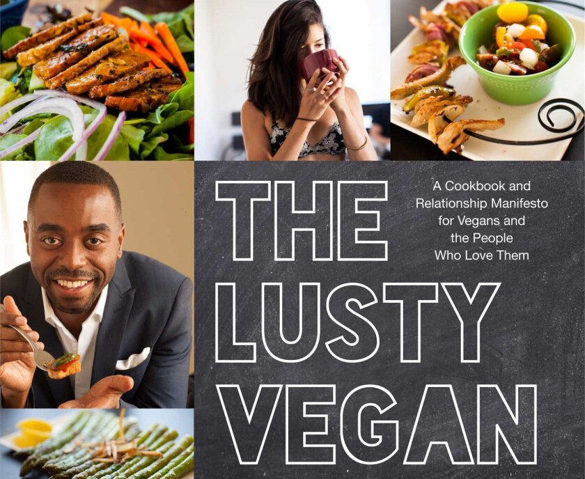 """The authors of """"The Lusty Vegan"""" cookbook are having a vegan pop-up dinner in Venice on Thursday."""