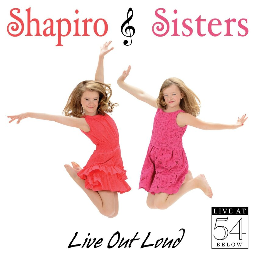 "This CD cover image released by Broadway Records shows ""Live Out Loud: Live at 54 Below,"" by the Shapiro Sisters. Sisters Milly and Abigail Shapiro joined forces for a cabaret show and now have a new CD coming out on Sept. 9. (AP Photo/Broadway Records)"