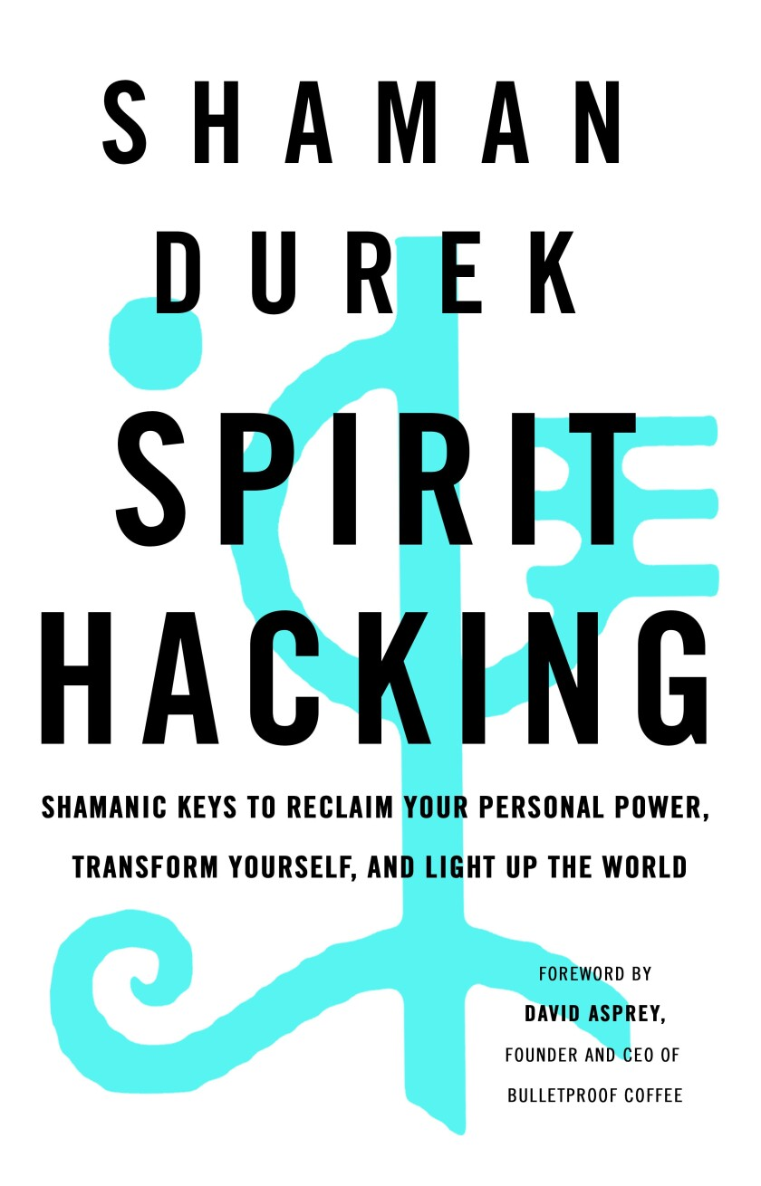 "Shaman Durek's new book, ""Spirit Hacking: Shamanic Keys to Reclaim Your Personal Power, Transform Yourself, and Light Up the World."""