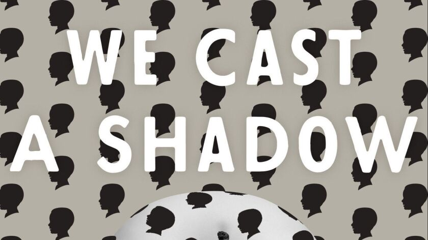 "A close-up of the book jacket for Maurice Carlos Ruffin's ""We Cast a Shadow."""
