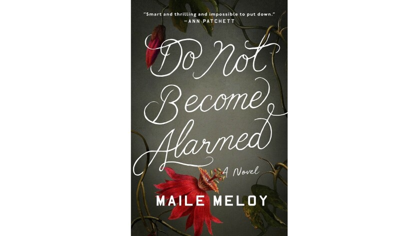 """Maile Meloy's novel """"Do Not Become Alarmed"""""""