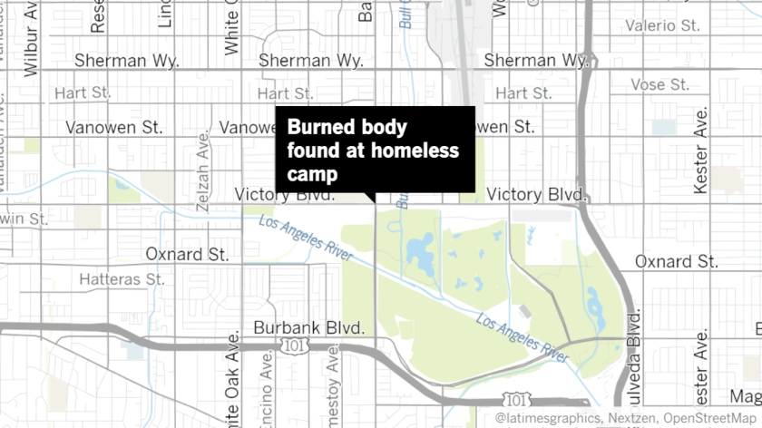 A burned body was found in a homeless camp in Van Nuys.
