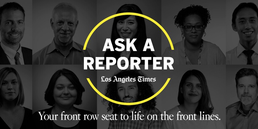 Ask a Reporter is the L.A. Times' weekly live chat with a reporter.