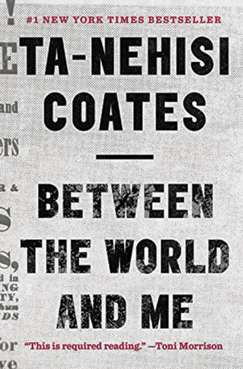 """Ta-Nehisi Coates' """"Between the World and Me"""" is written in the intimate form of a letter to his teenage son."""