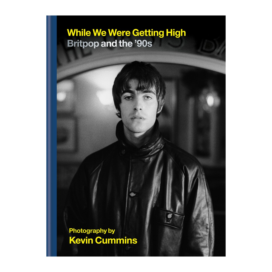"""Kevin Cummins, """"While We Were Getting High: Britpop and the 90s"""""""