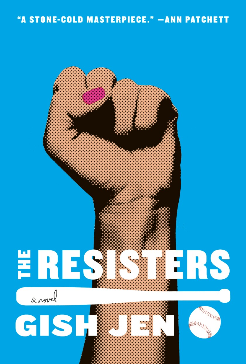 "The book jacket for ""The Resisters"" by Gish Jen features a raised fist with pink nail polish, a baseball and a bat."