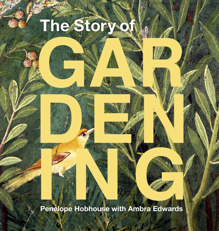 """This cover image released by Princeton Architectural Press shows """"The Story of Gardening"""" by Penelope Hobhouse with Ambra Edwards. (Princeton Architectural Press via AP)"""
