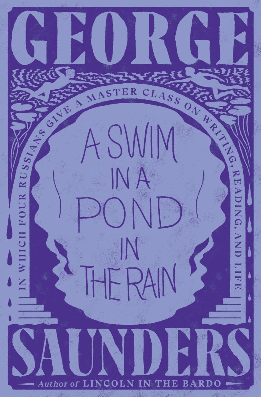"""This cover image released by Random House shows """"A Swim in a Pond in the Rain"""" by George Saunders. (Random House via AP)"""