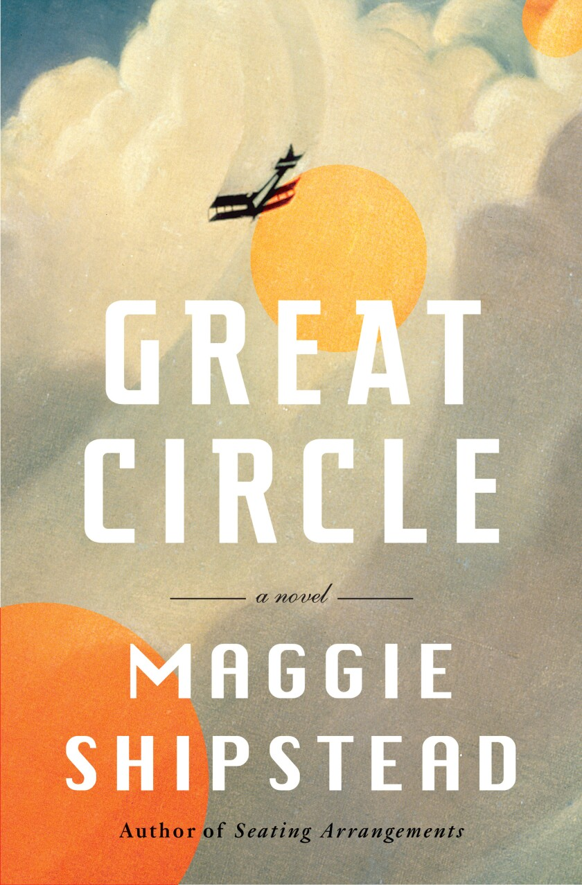 """Book jacket for """"Great Circle"""" by Maggie Shipstead."""