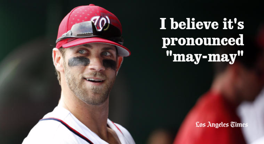 """Washington Nationals outfielder Bryce Harper has become a """"may-may"""" with the way he prounounces """"meme."""""""