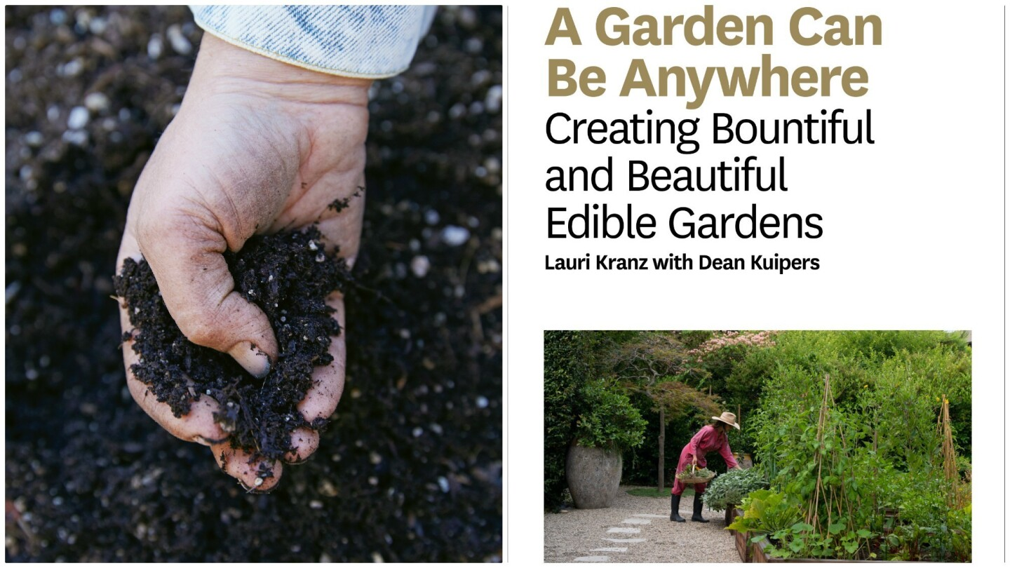 "Lauri Kranz, owner of the gardening business Edible Gardens LA, wrote ""A Garden Can Be Anywhere."""