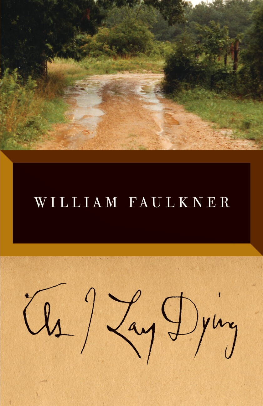 """""""As I Lay Dying,"""" by William Faulkner."""