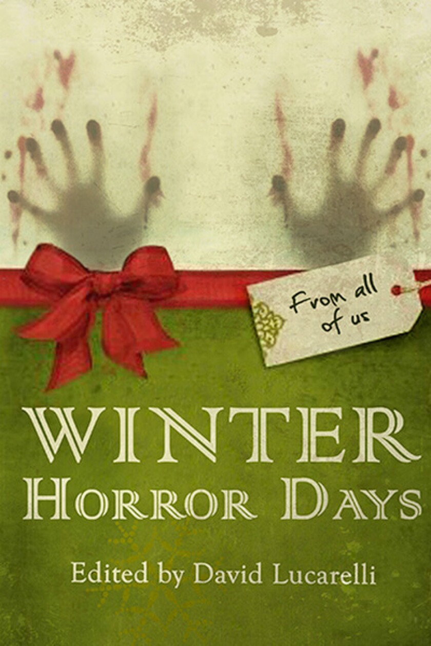 """The just-released """"Winter Horror Days"""", which collects stories by the Los Angeles chapter of the Horror Writers Assn., will be sending 22 of its writers to descend upon Burbank's Dark Delicacies store on Sunday, Jan. 10."""