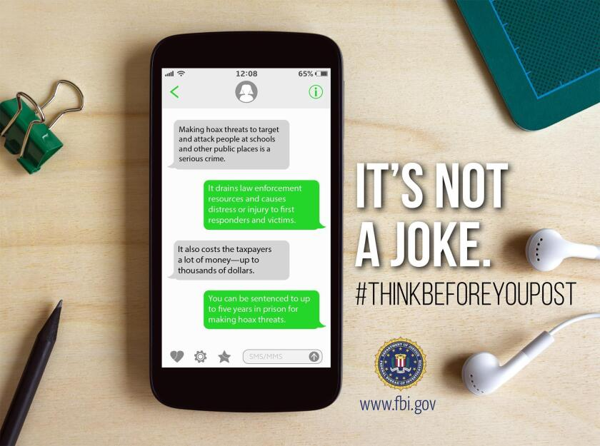 The FBI has launched a national campaign that highlights the consequences people can face if they post hoax threats online that target schools and other public places. The effort, dubbed #ThinkBeforeYouPost, reminds would-be pranksters that hoax threats are not a joke and could result in federal or state charges.