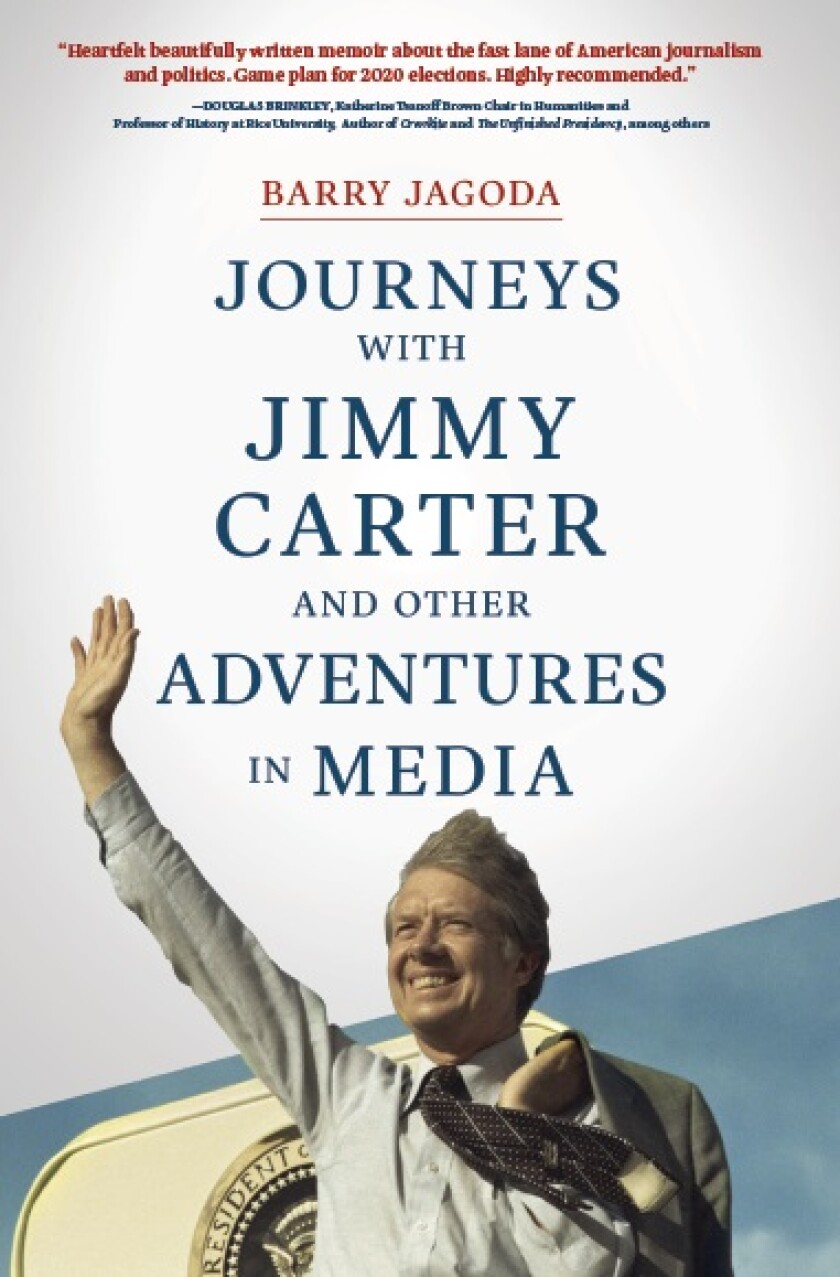'Journeys with Jimmy Carter and other Adventures in Media' by Barry Jagoda