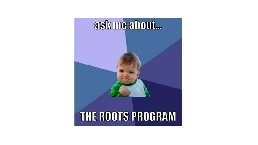 Roots Program meme