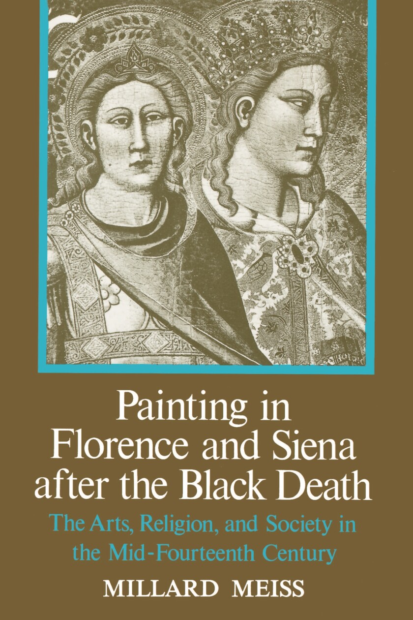 Art historian Millard Meiss published his book on medieval Italian art and the bubonic plague in 1951. It became an instant classic.