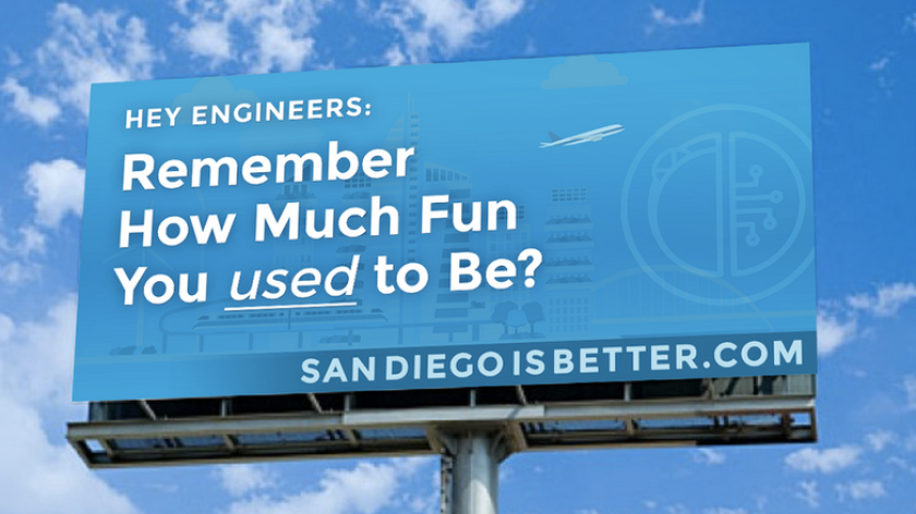 A consortium of San Diego technologists are headed to Silicon Valley to spread the message that, for tech workers, San Diego is better. This billboard is a mock of one that will appear alongside highway 101 at the beginning of 2017.