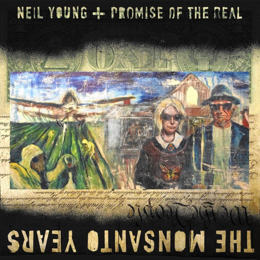 "Neil Young and the Promise of the Real visit a lot of issues in ""The Monsanto Years."""