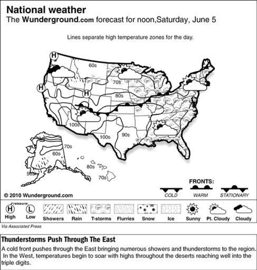 The Weather Underground forecast for Saturday, June 5, 2010, shows a cold front pushes through the East bringing numerous showers and thunderstorms to the region. In the West, temperatures begin to soar with highs throughout the deserts reaching well into the triple digits.(AP Photo/Weather Underground)