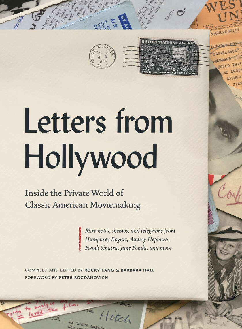 """The cover of """"Letters From Hollywood: Inside the Private World of Classic American Moviemaking."""""""