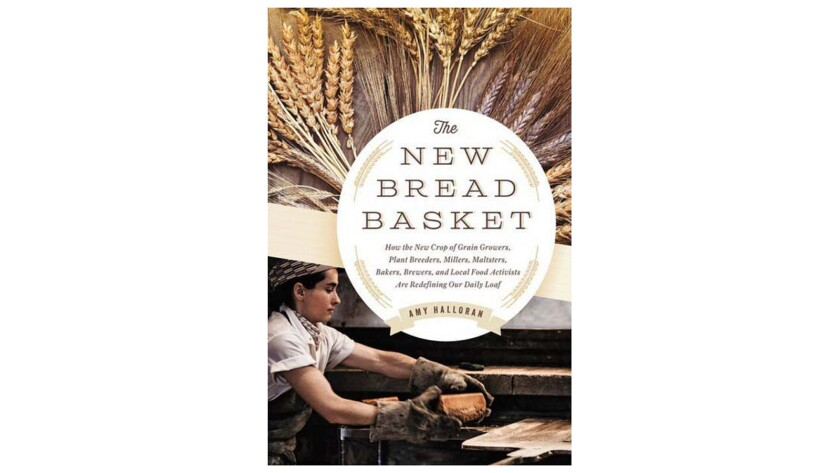 """The New Bread Basket,"" a book by Amy Halloran, is highlighted as the food book of the week."