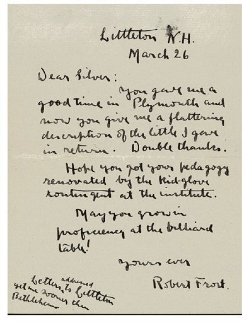 This photo released from the archives at Plymouth State University in Plymouth, N.H. shows one of several letters written by the young not-yet-famous poet Robert Frost. Plymouth State University, where he once taught, is celebrating the 100th anniversary of the poet's time on campus. (AP Photo/Plymouth State University)