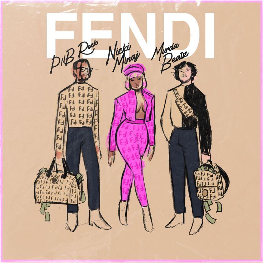 'Fendi' by PnB Rock featuring Nicki Minaj and Murda Beatz